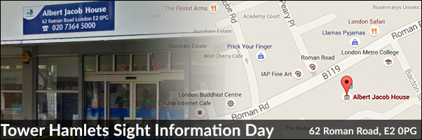 Tower Hamlets Sight Information Day 25 Sept