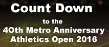 Count Down to the 40th Metro Anniversary Athletics Open 2016