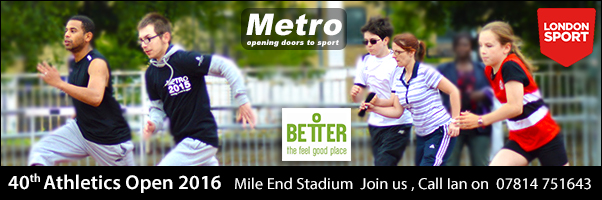 Metro 40th Athletics Open 2016 with Better and London Sport logos