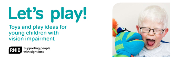 Lets Play, toys and play ideas for young children with vision Impairment!