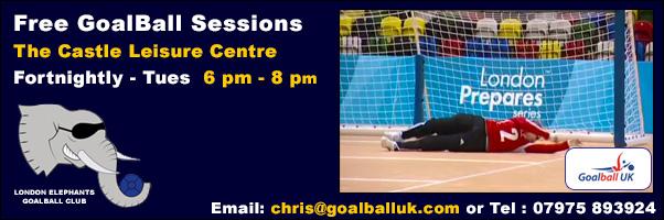 Goalball fortnightly Tuesdays Castle Centre London 2017