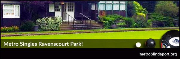 Metro Singles Ravenscourt Park!