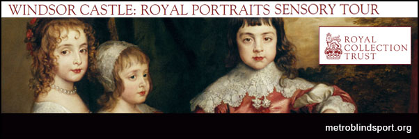 Royal Portraits Sensory tour at Windsor Castle
