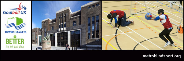 New Goalball in East London in Tower Hamlets!