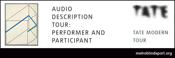 Tate Modern Audio Descriptive tour Performer & Participant 15 Oct