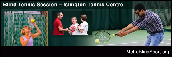 New Blind & VI Tennis Dates at the Islington Tennis Centre for 2019!