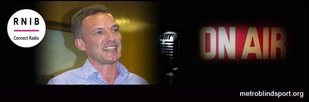Martin talks about Metro Blind Sport on RNIB Connect Radio!