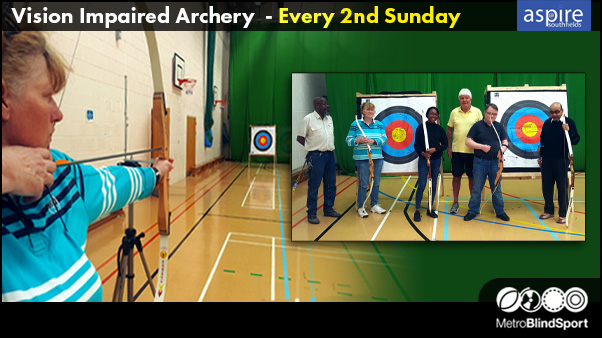 Vision Impaired Archery Every 2nd Sunday Call 07956 292 046