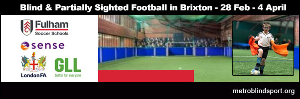 Blind & Partially Sighted Football in Brixton 28 Feb - 4 April