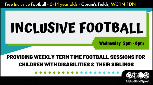 Free Inclusive Football - Wednesdays at Coram's Field