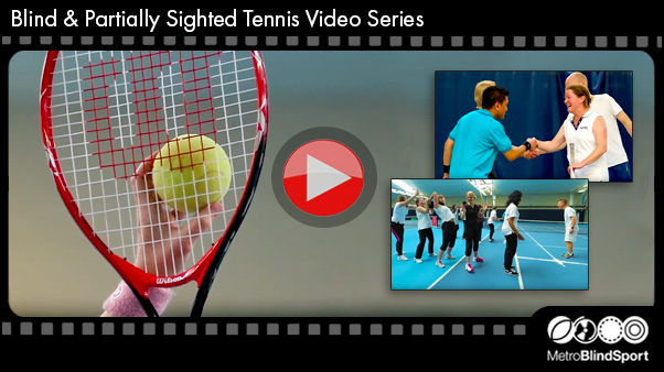 Blind Tennis Video Series - click here
