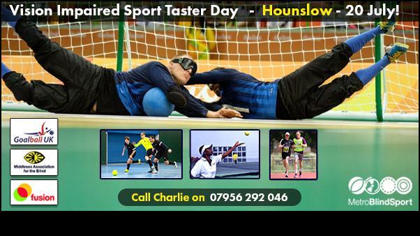 Vision Impaired Sport Taster Day - Hounslow - 20 July