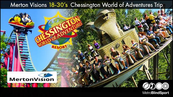 Merton Visions 18-30's Chessington World of Adventures Trip