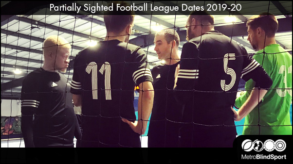 Partially Sighted Football League Dates 2019-20