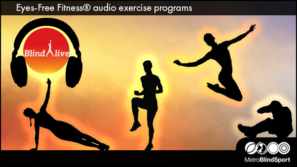Eyes-Free Fitness audio exercise programs