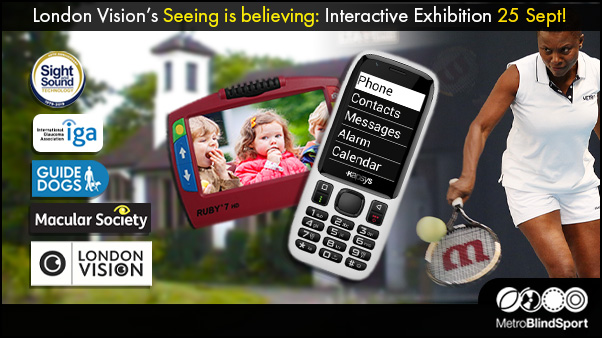 London Vision's Seeing is believing: Interactive Exhibition 25 Sept!