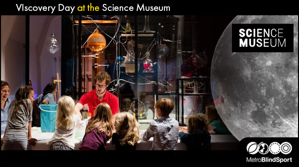 VIscoveryDay at the Science Muesum
