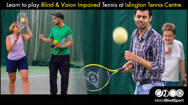 Learn to play Blind & VI Tennis at Islington Tennis Centre
