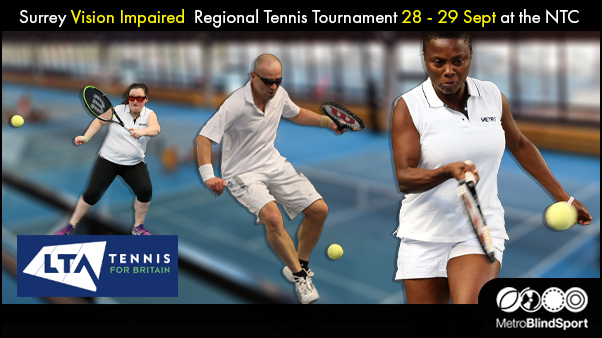 Surrey Vision Impaired Regional Tennis Tournament 28 - 29 Sept at the NTC