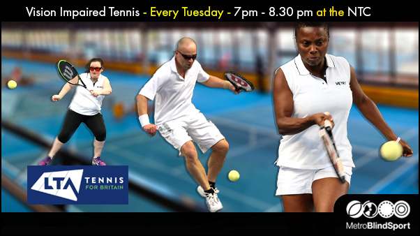 Vision Impaired Tennis - Every Tuesday - 7pm - 8.30 pm at the NTC