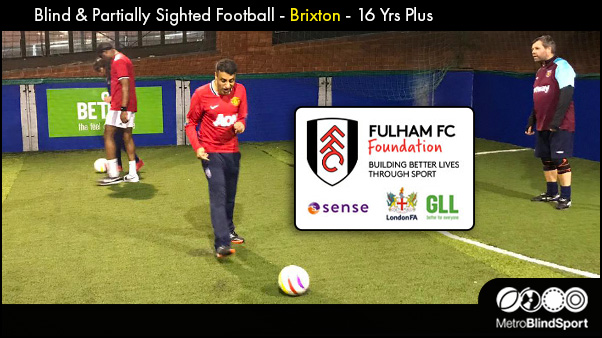 Blind & Partially Sighted Football - Brixton - 16 year plus