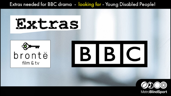 Extras needed - Young Disabled People for BBC Drama - 9 Oct!