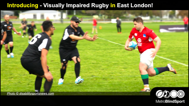 Introducing - Visually Impaired Rugby in East London
