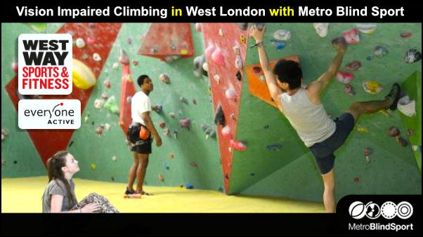 Vision Impaired Climbing in West London with Metro Blind Sport