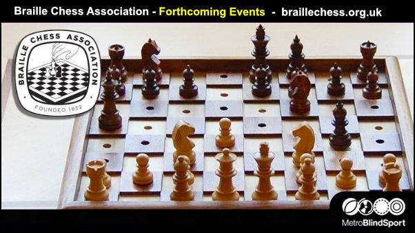Braille Chess Association - Forthcoming Events