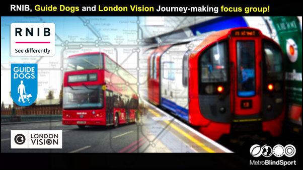 RNIB, Guide Dogs and London Vision Journey-Making focus group