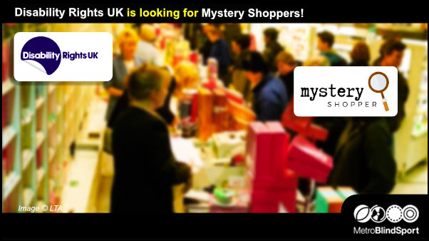 Disability Rights UK is looking for Mystery Shoppers