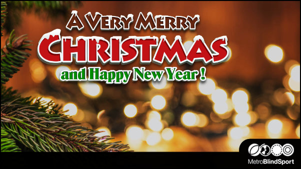 Merry Christmas and a Happy New Year for us all at Metro Blind Sport!