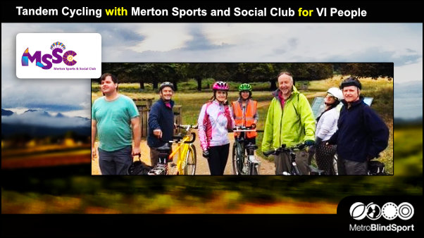 Group photo of smiling tandem cyclists and their pilots in the countryside at the camera Text says Tandem Cycling with Merton Sports and Social Club