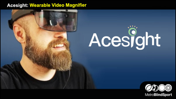 Acesight Wearable Video Magnifier