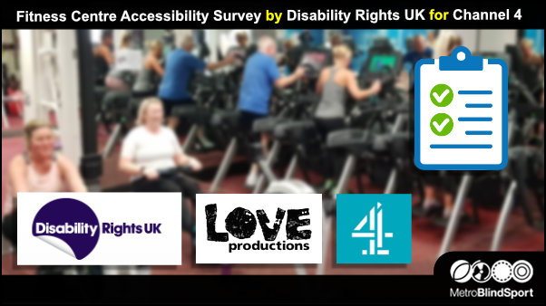 Fitness Centre accessibility survey by Disability rights UK for Channel Four
