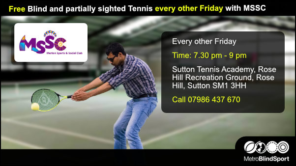Free Blind and partially sighted Tennis every other Friday with MSSC