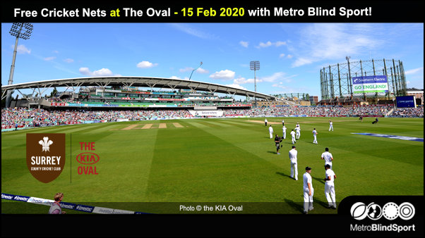 Free Cricket Nets at the Oval  15 Feb 2020 with Metro Blind Sport