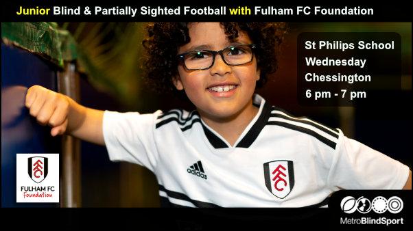 Junior Blind & Partially Sighted Football with Fulham FC Foundation