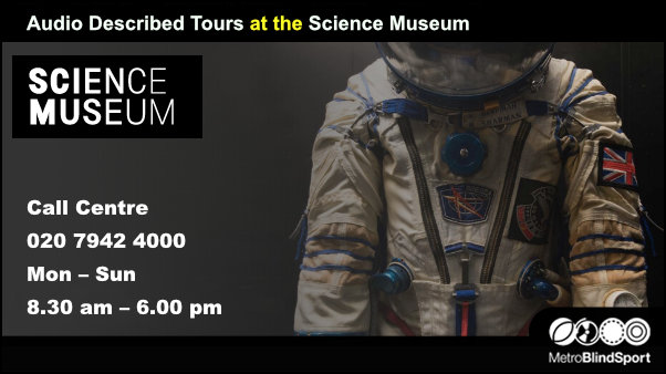 Audio Described Tours at the Science Museum