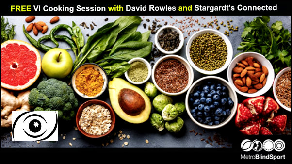 FREE VI Cooking with David Rowles - Stargardts Connected