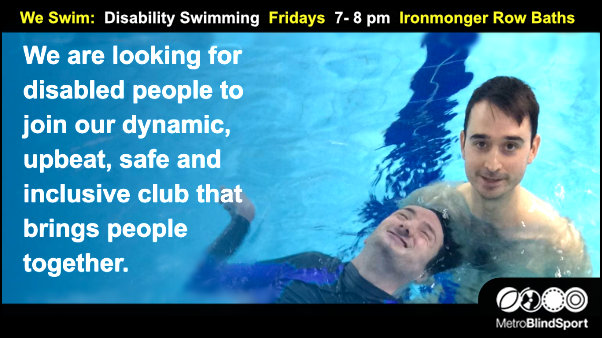We Swim Disability Swimming Fridays 7 to 8 pm Ironmonger Row Baths