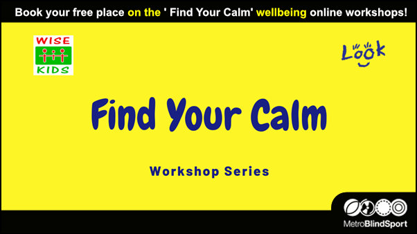 Book your free place on the Find Your Calm' wellbeing online workshops!
