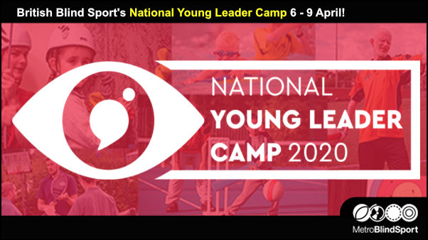 British Blind Sports National Young Leader Camp 6 - 9 April