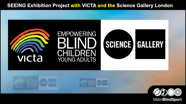 SEEING Exhibition Project with VICTA and the Science Gallery London