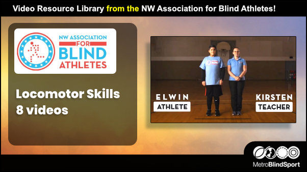 8 Locomotor Skills Videos for Blind and Partially Sighted!