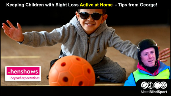 Keeping Children with Sight Loss Active at Home - Tips from Henshaws!