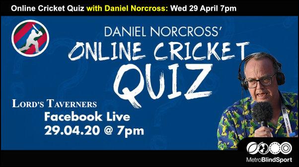 Online Cricket Quiz with Daniel Norcross Wed 29 April 7pm