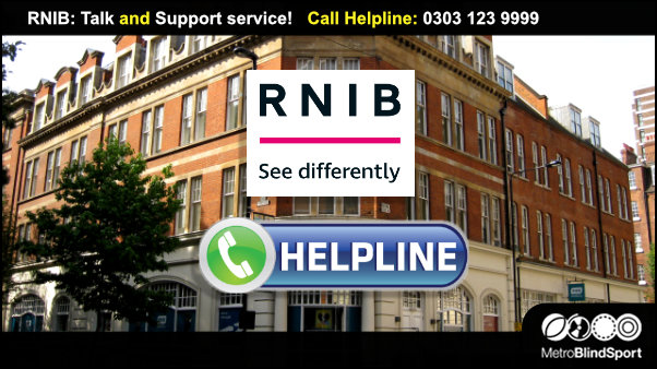 RNIB: Talk and Support service! Call Helpline: 0303 123 9999