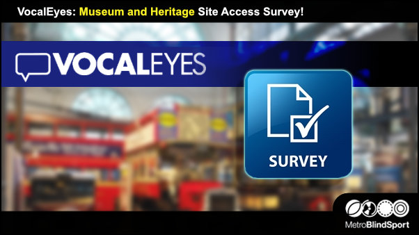 VocalEyes: Museum and Heritage Site Access Survey!