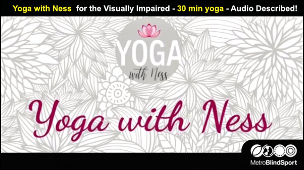 Yoga with Ness for the Visually Impaired - 30 min yoga - Audio Described